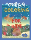 Ocean Coloring Book for Kids 2+: A Coloring Book For Kids Ages 4-12 Features 75 Cute animals Amazing Ocean Animals To Color In & Draw, Activity Book F Cover Image