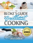 The Bloke's Guide to Brilliant Cooking and How to Impress Women Cover Image