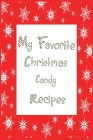 My Favorite Christmas Candy Recipes Journal: 6x9 Snowflake Blank Cookbook With 60 Recipe Templates And Lined Notes Pages, Holiday Recipe Notebook, DIY Cover Image