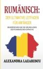 Rumänisch: Der ultimative Leitfaden für Anfänger: Beherrschen Sie die Grundlagen der rumänischen Sprache Cover Image
