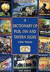 A Dictionary of Pub, Inn & Tavern Signs Cover Image
