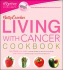 Betty Crocker Living with Cancer Cookbook (Betty Crocker Cooking) Cover Image