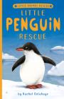 Little Penguin Rescue (Little Animal Rescue) Cover Image