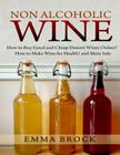 Non Alcoholic Wine: How to Buy Good and Cheap Dessert Wines Online? How to Make Wine for Health? and More Info Cover Image