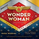 Wonder Woman Psychology Lib/E: Lassoing the Truth Cover Image