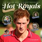 Hot Royals 2013 Wall Calendar: The World's Most Eligible Bachelors Cover Image