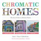 Chromatic Homes: The Joy of Color in Historic Places Cover Image