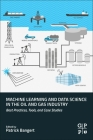 Machine Learning and Data Science in the Oil and Gas Industry: Best Practices, Tools, and Case Studies Cover Image