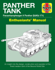 Panther Tank Enthusiasts' Manual: Panzerkampfwagen V Panther (SdKfz 171) - An insight into the design, construction and operation of the finest medium tank in the Second World War Cover Image