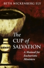 The Cup of Salvation: A Manual for Lay Eucharistic Ministries Cover Image