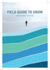 A Field Guide to Snow (Snowy Owl) Cover Image