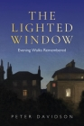 The Lighted Window: Evening Walks Remembered Cover Image