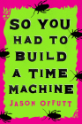 So You Had To Build A Time Machine Cover Image