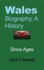 Wales Biography, A History Cover Image