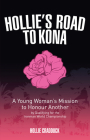 Hollie's Road to Kona: A Young Woman's Ironman Mission Cover Image