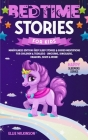 Bedtime Stories For Kids- Mindfulness Edition: Deep Sleep Stories & Guided Meditations For Children & Toddlers- Unicorns, Dinosaurs, Dragons, Space& M Cover Image