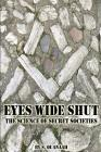 Eyes Wide Shut: The Science of Secret Societies Cover Image