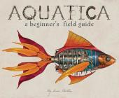 Aquatica: A Beginner's Field Guide (Mechanica Series) Cover Image