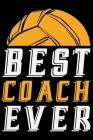 Best Coach Ever: Volleyball Journal Notebook - Volleyball Lover Gifts - Volleyball Player Notebook Journal - Volleyball Coach Journal N Cover Image