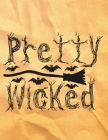 Pretty Wicked: Great Halloween Coloring And Sketchbook for Primary School Kids 5 To 7 Years Old With Big Not-So-Scary Pictures To Tra Cover Image