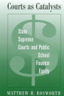 Courts as Catalysts: State Supreme Courts and Public School Finance Equity Cover Image