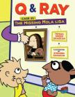 The Missing Mola Lisa: Case 1 (Q & Ray #1) Cover Image