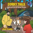 Corky Tails Tales of Tailless Dog Named Sagebrush: Sagebrush and the Smoke Jumper Cover Image