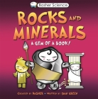 Basher Science: Rocks and Minerals: A Gem of a Book Cover Image