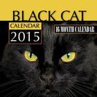 Black Cats Calendar 2015: 16 Month Calendar Cover Image