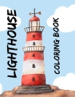 Lighthouse Coloring Book: LightHouses for Fun & Relax with Seashore and Nautical Scenes! Cover Image