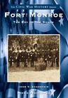 Fort Monroe:: The Key to the South (Civil War History) Cover Image