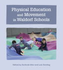 Physical Education and Movement in Waldorf Schools Cover Image