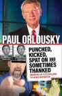 Punched, Kicked, Spat On, and Sometimes Thanked: Memoirs of a Cleveland TV News Reporter Cover Image