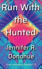 Run With the Hunted first omnibus Books 1-3: First Omnibus: Books 1-3 Cover Image