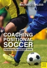 Coaching Positional Soccer: Perfecting Principles and Skills Cover Image