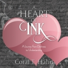 A Heart of Ink: A Journey From Darkness to Understanding Cover Image