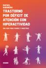 Trastorno por déficit de atención con hiperactividad: Una guía para padres y maestros Cover Image