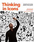 Thinking in Icons: Designing and Creating Effective Visual Symbols Cover Image
