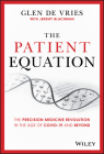 The Patient Equation: The Precision Medicine Revolution in the Age of Covid-19 and Beyond Cover Image
