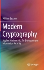 Modern Cryptography: Applied Mathematics for Encryption and Information Security Cover Image