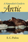 A Naturalist's Guide to the Arctic Cover Image