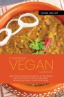 5 Ingredient Vegan Cookbook: High-protein delicious recipes for a plant-based diet plan and For a Strong Body While Maintaining Health, Vitality an Cover Image