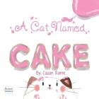 A Cat Named Cake Cover Image