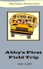 Abby's First Field Trip: Abby Douglas Mystery Series Cover Image