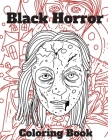 Black Horror Coloring Book: Adult coloring book full of female zombie faces and scary dark characters. Cover Image