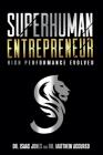 Superhuman Entrepreneur: High Performance Evolved Cover Image