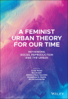 A Feminist Urban Theory for Our Time: Rethinking Social Reproduction and the Urban (Antipode Book) Cover Image