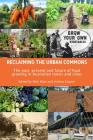 Reclaiming the Urban Commons: The past, present and future of food growing in Australian towns and cities Cover Image