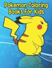 Pokemon Coloring Book: Amazing Jumbo Pokemon Coloring Book For Kids Ages 3-7, 4-8, 8-10, 8-12, Pikachu, Fun, Largest Book 2020 (Pokemon Books Cover Image