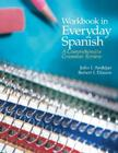 Workbook in Everyday Spanish: A Comprehensive Grammar Review Cover Image